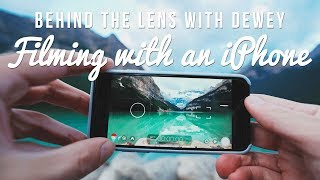 Behind the Lens with Dewey: Ep 1 - Using an iPhone for Video