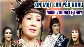 Cải Lương Xưa | Xin Một Lần Yêu Nhau Minh Vương Lệ Thủy | cải lương trước 1975 hồ quảng hay nhất