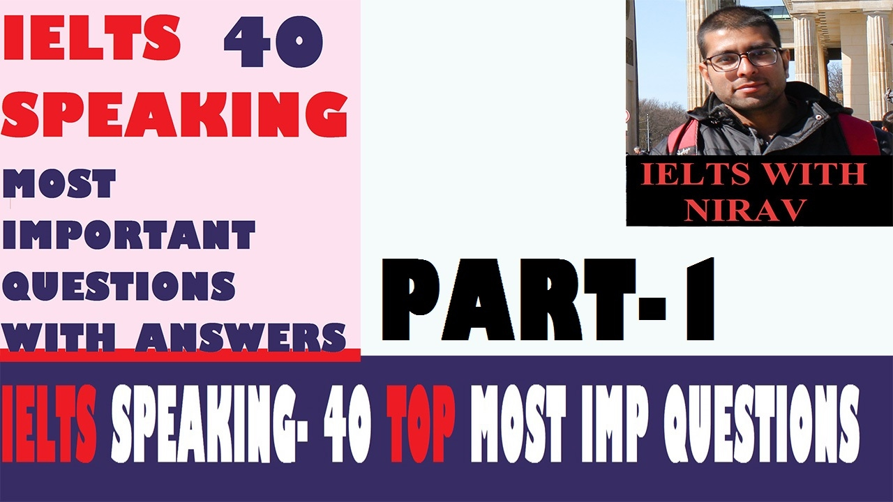 IELTS Speaking Part 1: Common Questions | ielts speaking questions & sample  answers