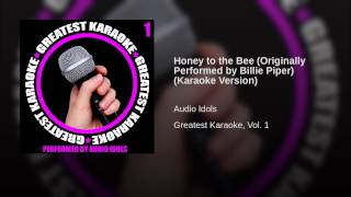 Honey to the Bee (Originally Performed by Billie Piper) (Karaoke Version)