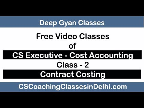 CS Executive Costing Lectures - Contract Costing - Class 2 by Rohit Gupta Sir at Deep Gyan