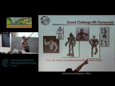 Robotics 1 - Stefan Schaal - MLSS 2013 Tübingen