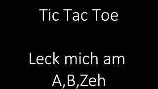 Watch Tic Tac Toe Leck Mich Am Abzeh video