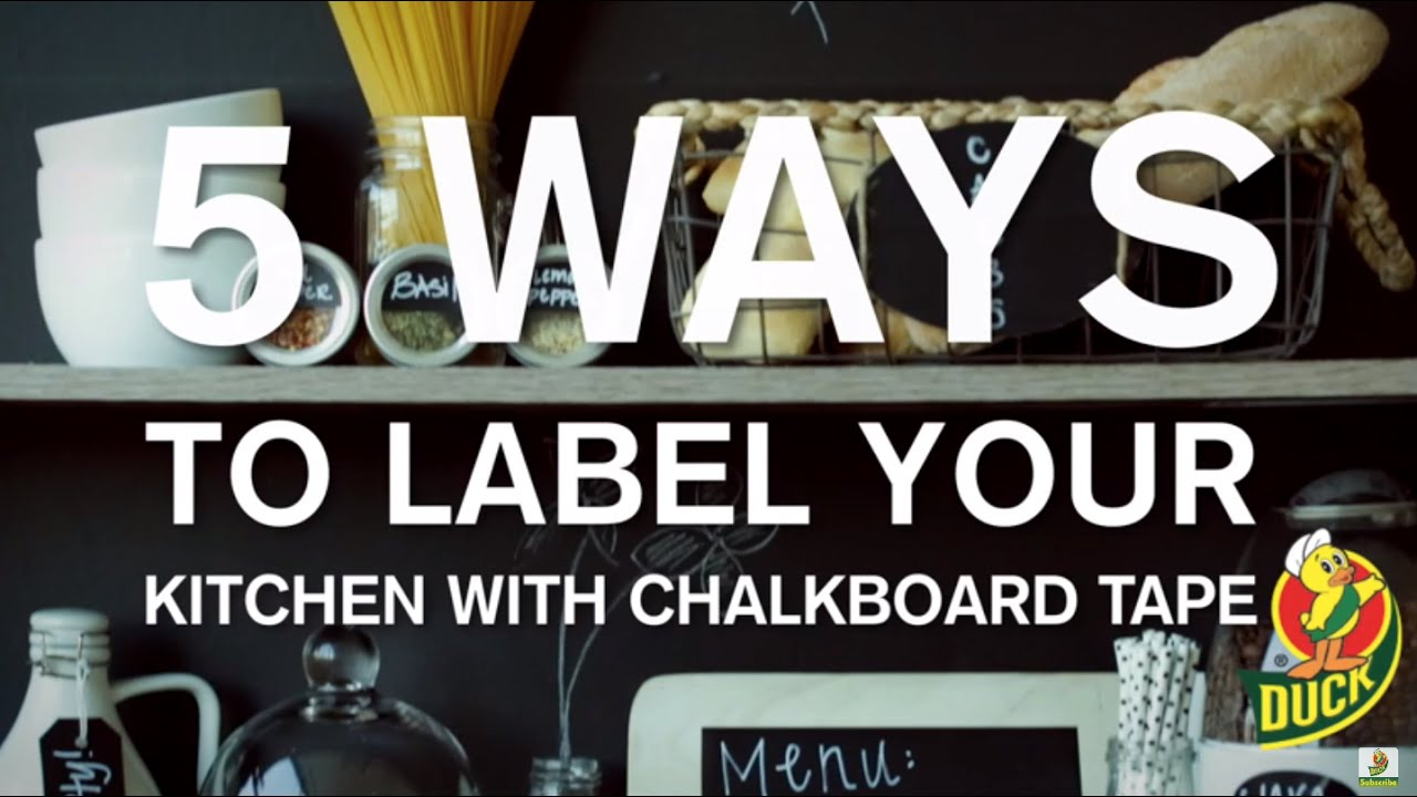 Chalkboard Ideas: 5 Ways To Label Your Kitchen With Chalkboard Tape    YouTube