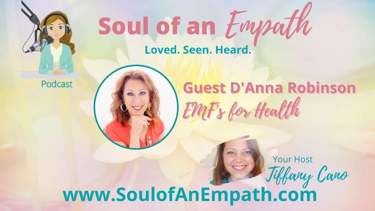 Ep 18_ Soul of An Empath Podcast with D'Anna Robinson - Harmonizing EMF's