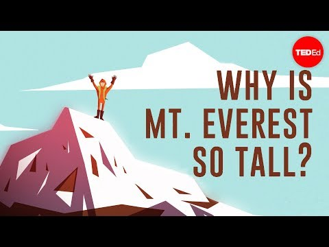Why is Mount Everest so tall? - Michele Koppes