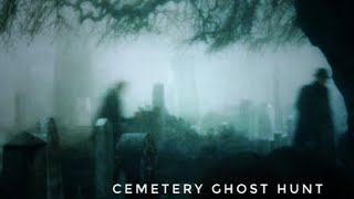 Ghost Hunting At A Cemetery 12-3-17 PM