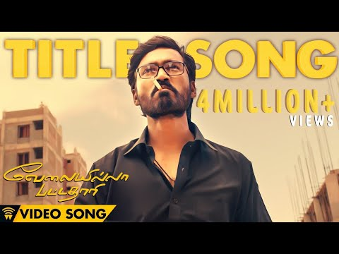 velai-illa-pattadhaari-#d25-#vip---title-song-|-full-video-song