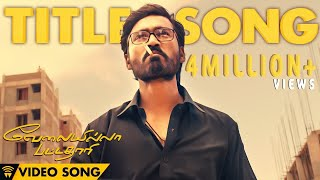 Download Hindi Video Songs - Velai Illa Pattadhaari #D25 #VIP - Title Song | Full Video Song