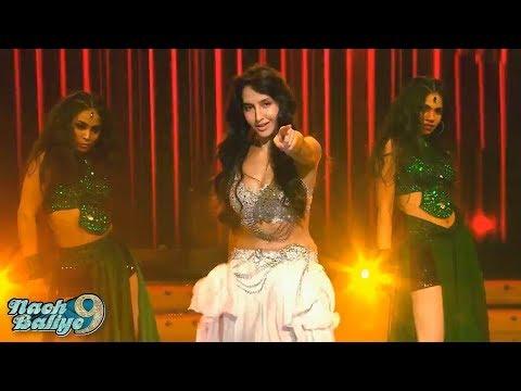 Nach Baliye 9 : Watch Nora Fatehi Dance On Saki Saki Song On Nach Baliye 9 !!