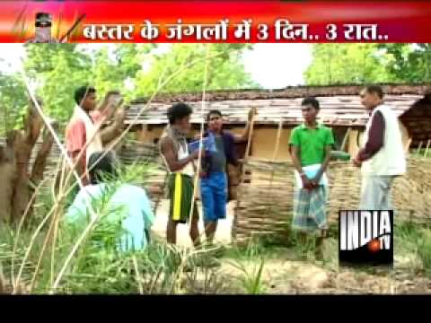 India TV special-3 Nights inside Bastar forest in search of Naxals (Part-1)