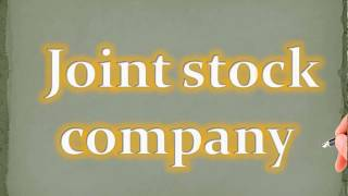#Chp 1 #Part 5 Complete Lecture on  joint stock company its Feature, Merits And Demerits.