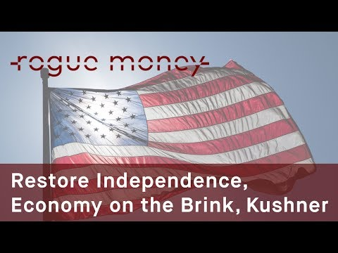 Rogue Mornings - Restore Independence, Economy on the Brink & The Kushner Liability (07/04/2017)