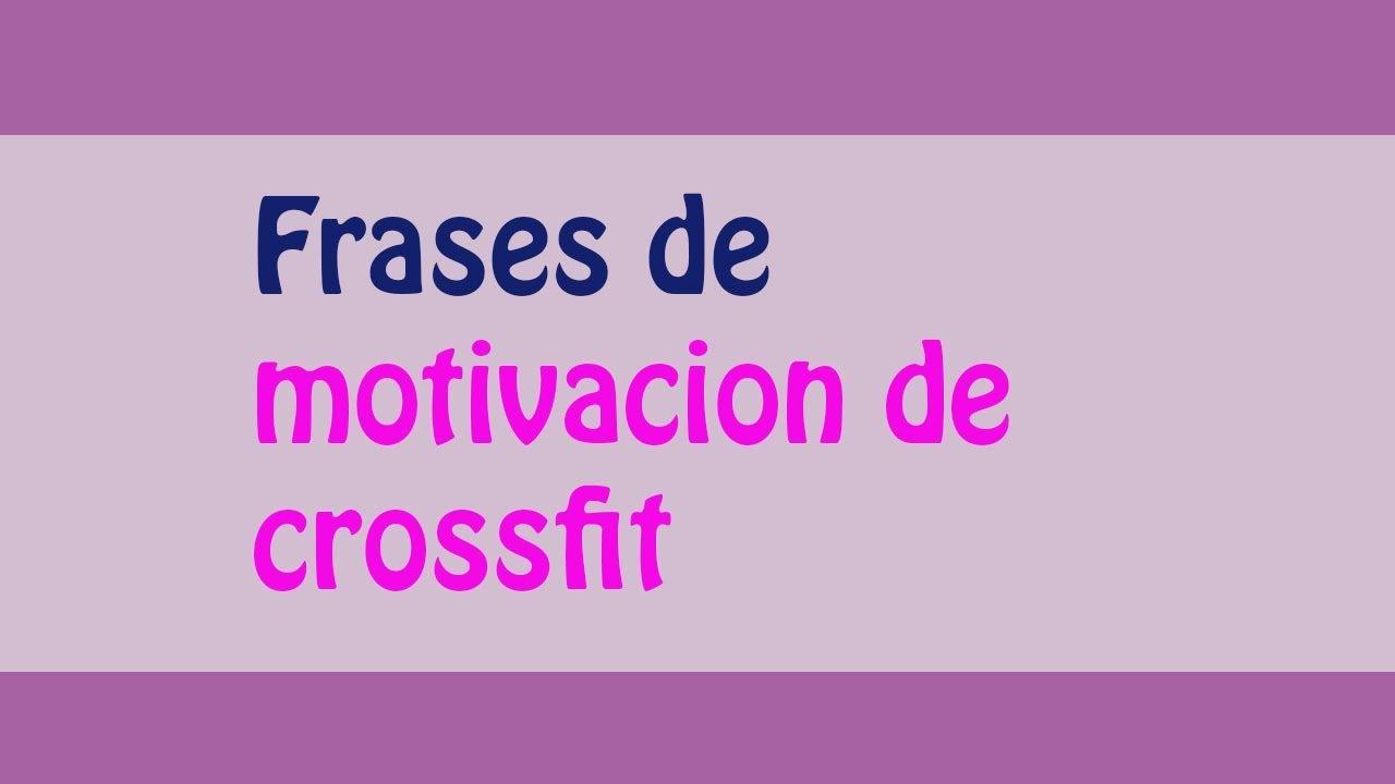 Las Mejores Frases De Motivacion De Crossfit Youtube