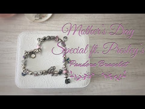 What's On Our Pandora Bracelets: Mother's Day Special