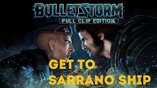Bulletstorm  Full Clip Edition Get to SARRANO SHIP