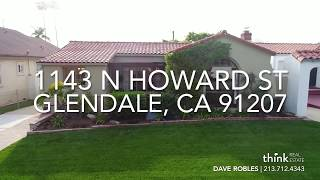 1143 N. Howard St. Glendale, CA 91207 | Dave Robles | Think Real Estate