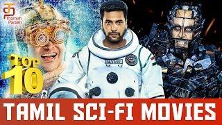 Top 10 Tamil Sci-Fi Movies | Rajinikanth | Suriya | Jayam Ravi | Kamal Haasan | Sci-Fi Movies Tamil