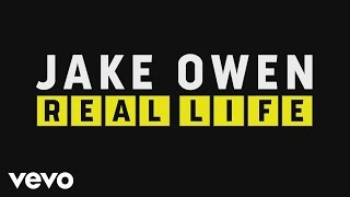 Jake Owen - Real Life (Lyric Video)