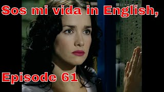 You Are The One  Sos Mi Vida  Episode 61 In English