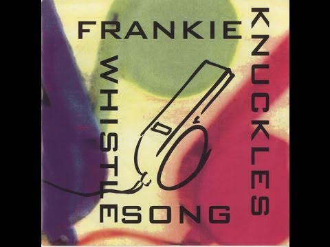 FRANKIE KNUCKLES The Whistle Song
