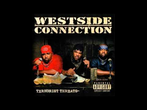 12. Westside Connection -  You Gotta Have Heart