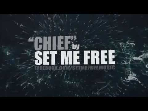 Set Me Free - Chief [Official Lyric Video]