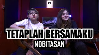 TETAPLAH BERSAMAKU - NOBITASAN (Cover by DwiTanty)
