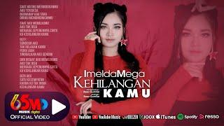 Imelda Mega - Kehilangan Kamu (Official Music Video)