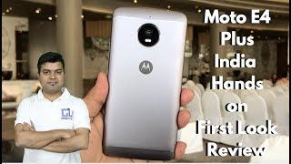 Moto E4 Plus India Hands on, Pros, Cons, Not a Review | Gadgets To Use