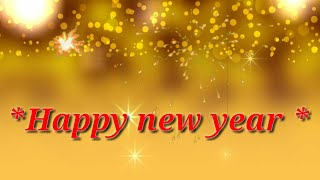 Happy New Year Happy New Year 2018 Happy New Year Whatsapp Status