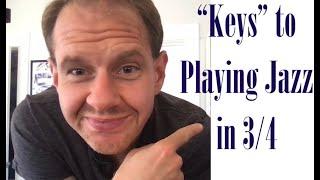 """Keys"" to Playing Jazz in 3/4"