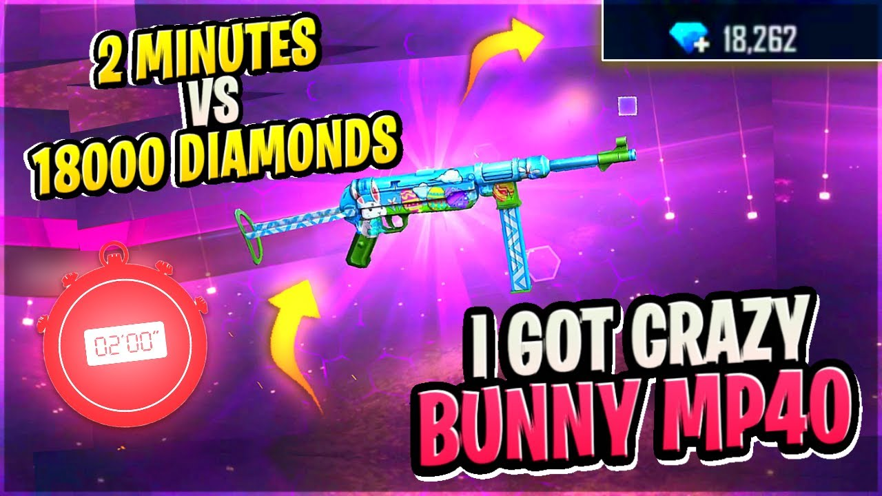2 Minutes VS 18000 Diamonds || Permanent Crazy Bunny MP40 || Free Fire || Desi Gamers