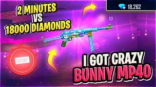 2 Minutes VS 18000 Diamonds || Permanent Crazy Bunny MP40 || Free Fire || Desi Gamers