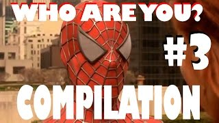 Spiderman - Who are you? [BEST COMPILATION] PART 3