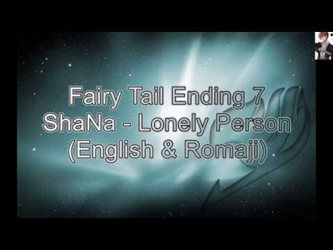 Fairy Tail Ending 7 [ENG & ROMAJI] ShaNa - Lonely Person