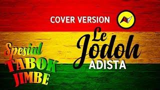 ADISTA - Le Jodoh | Spesial TABOK JIMBE by Andika Yufira