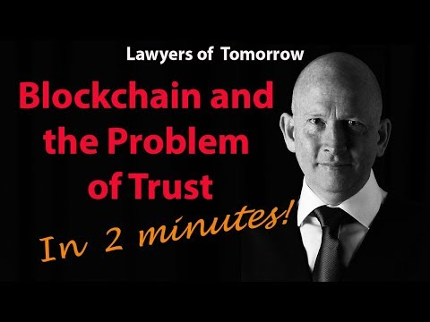 Blockchain and the Problem of Trust - in 2 minutes!