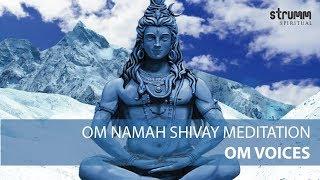 Om Namah Shivay Meditation | Om Voices | Peaceful Shiva Dhun