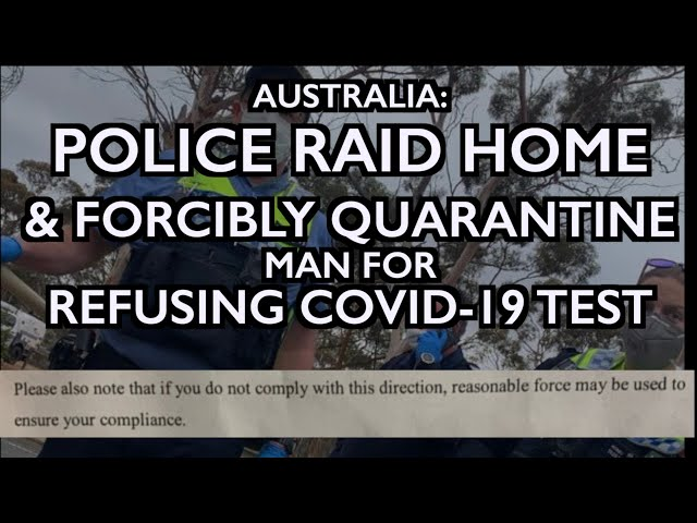 Police Raid Man's Home, Forcibly Quarantine for Refusing COVID-19 Test