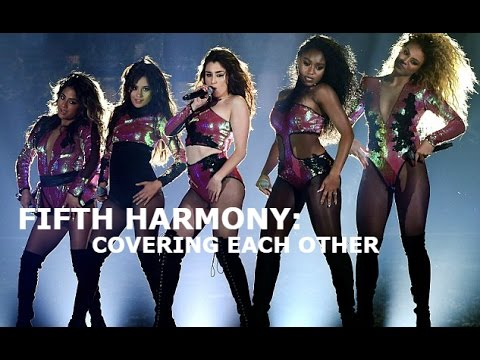 FIFTH HARMONY: COVERING EACH OTHER