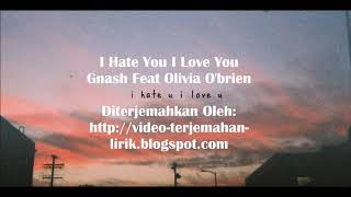 [SUB INDO] I Hate You I Love You (Lirik dan Terjemahan Lagu Barat Sedih. Sad Song)