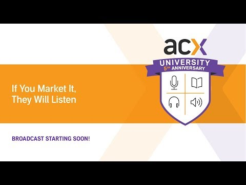 ACXU Presents: If You Market, They Will Listen