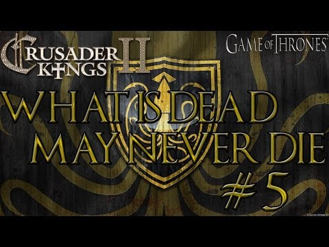 "Crusader Kings 2 Game Of Thrones As Balon Greyjoy #5 ""What Is Dead May Never Die"""