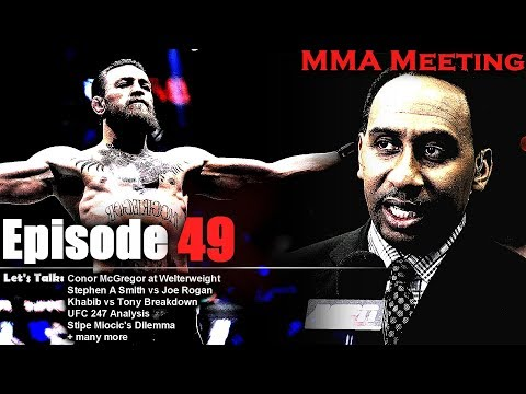 Let's Talk: Conor's Welterweight Chances; Stephen A. Smith's Ignorance; Khabib vs Tony + much more