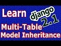 Django 2 Multi Table Model Inheritance In Django #31