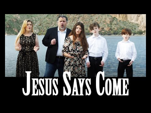 The Everson Family - Jesus Says Come