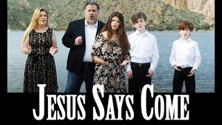 the-everson-family---jesus-says-come