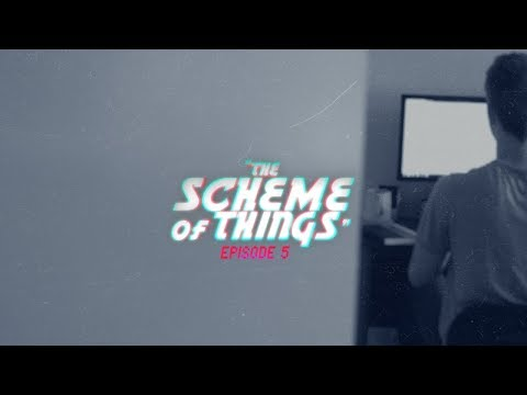 """[EP5] """"The Scheme of Things"""" 