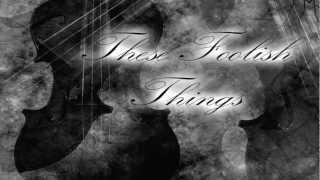 Play These Foolish Things